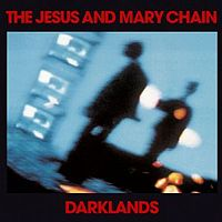 Обложка альбома The Jesus and Mary Chain «Darklands» (1987)