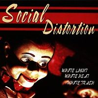 Обложка альбома Social Distortion «White Light, White Heat, White Trash» (1996)