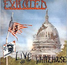 Обложка альбома The Exploited «Live at the Whitehouse» (1986)