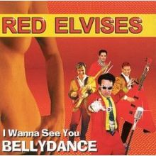 Обложка альбома Red Elvises «I Wanna See You Bellydance» (1998)