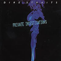 Обложка сингла «Private Investigations» (Dire Straits, 1982)