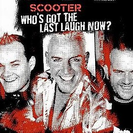 Обложка альбома Scooter «Who's Got the Last Laugh Now?» (2005)