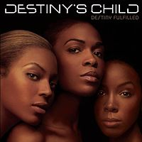 Обложка альбома Destiny's Child «Destiny Fulfilled» (2004)