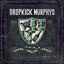 Обложка альбома Dropkick Murphys «Going Out in Style» (2011)