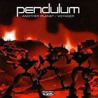 Обложка сингла «Another Planet / Voyager» (Pendulum, 2004)