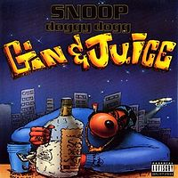 Обложка сингла «Gin and Juice» (Snoop Doggy Dogg, )