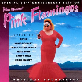 Обложка альбома Джона Уотерса «John Waters' Pink Flamingos Special 25th Anniversary Edition Original Soundtrack» ()