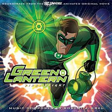 Обложка альбома Роберт Джей Крал «Green Lantern: First Flight (Soundtrack from the DC Universe Animated Original Movie)[4]» ({{{Год}}})