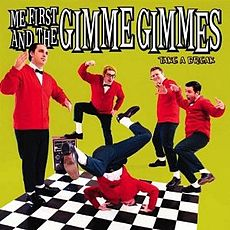 Обложка альбома Me First and the Gimme Gimmes «Take a Break» (2003)