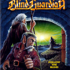 Обложка альбома Blind Guardian «Follow the Blind» (1989)