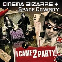 Обложка сингла «I Came 2 Party» (Cinema Bizarre, 2009)