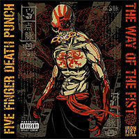 Five Finger Death Punch The Way Of The Fist Album Cover The Way of the ...