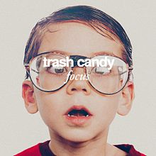 Trashcandy-album-focus.jpg