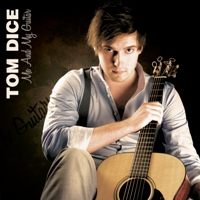 Tom Dice - Me and My Guitar.jpg