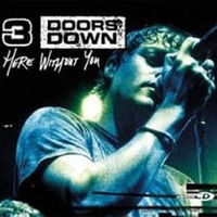 3 doors down here without you.jpg
