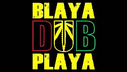 Blaya dub playa.jpeg