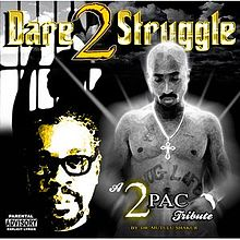 A 2Pac Tribute: Dare 2 Struggle Cover