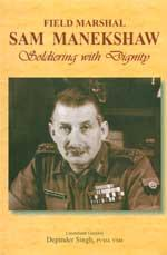 Manekshaw Soldiering with Dignity biography book cover.jpg