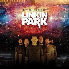 Linkin Park Leave Out All the Rest.jpg
