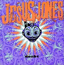 Jesus Jones doubt.jpg