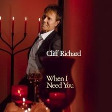 Cliff Richard - When I Need You.jpg