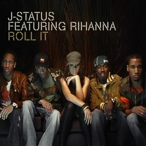 J-Status Featuring Rihanna Roll It