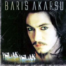 Barış Akarsu - Islak Islak (2005) Full Albüm