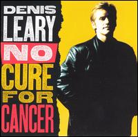 Denisleary nocureforcancer.jpg