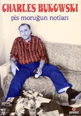 Pismoru%C4%9Funnotlar%C4%B1 - [Kitap] Pis Moru�un Notlar� / Charles Bukowski