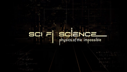Sci Fi Science; Physics of the Impossible 2009 Intertitle.png