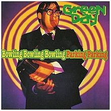 Green Day - Bowling Bowling Bowling Parking Parking cover.jpg