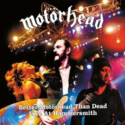 Motörhead - Better Motörhead than Dead- Live at Hammersmith (обкладинка альбому).jpg