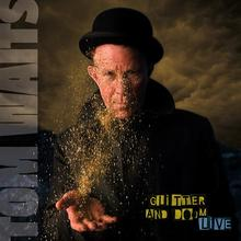 Tom Waits — Glitter and Doom Live.jpg