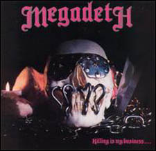 Обкладинка альбому «Killing Is My Business... and Business Is Good!» («Megadeth», 1985)