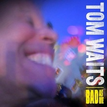 Tom Waits — Bad as Me.jpg