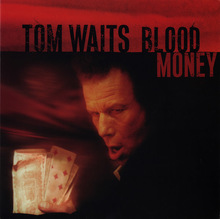 Tom Waits — Blood Money.jpg