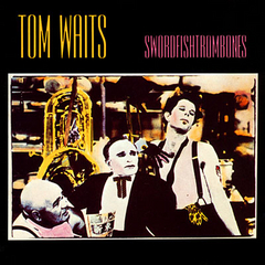 Tom Waits — Swordfishtrombones.jpg
