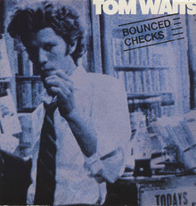 Tom Waits — Bounced Checks.jpg