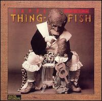 Обкладинка альбому «Thing-Fish» (Frank Zappa, 1984)