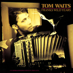 Tom Waits — Franks Wild Years.jpg