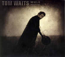 Tom Waits — Mule Variations.jpg