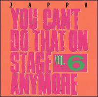 You Can't Do That On Stage Anymore, Vol. 6.jpg