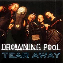 Drowning pool tear away.png