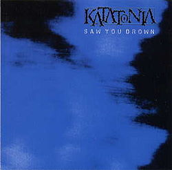 Katatonia-Saw You Drown.jpg