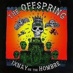 Обкладинка альбому «Ixnay on the Hombre» (The Offspring, 1997)