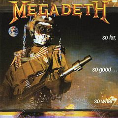 Обкладинка альбому «So Far, So Good... So What!» (Megadeth, 1988)