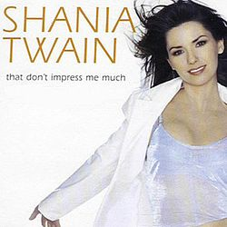 Shania Twain - That Don't Impress Me Much.jpg