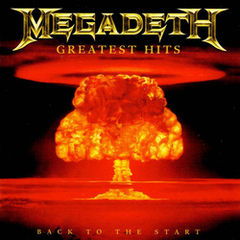 Обкладинка альбому «Greatest Hits: Back to the Start» (Megadeth, 2005)