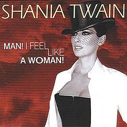 Shania Twain - Man! I Feel Like a Woman!.jpg