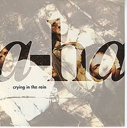 Crying in the Rain a-ha.jpg